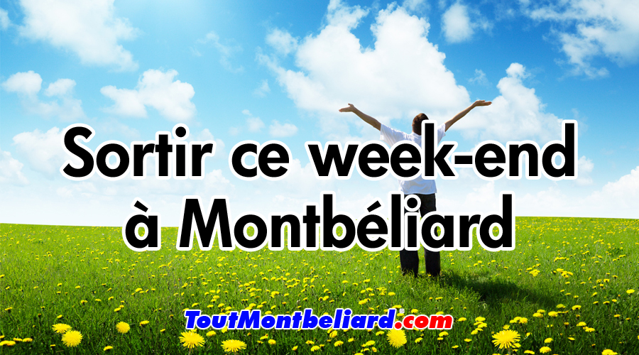 sortir ce week end montb liard